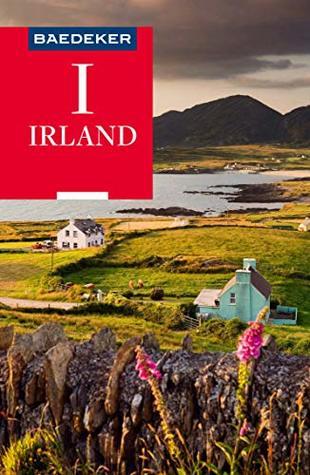 Baedeker Reiseführer Irland: mit Downloads aller Karten und Grafiken (Baedeker Reiseführer E-Book)