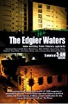 The Edgier Waters...