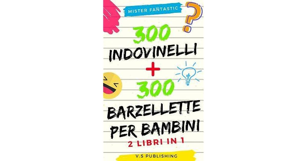 300 Indovinelli E 300 Barzellette Per Bambini 2 Libri In 1 By M R