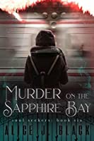 Murder On The Sapphire Bay (The Soul Seekers Book 6)