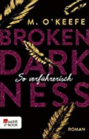 So verführerisch (Broken Darkness #1)