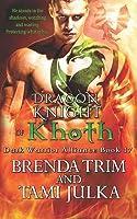 Dragon Knight of Khoth: (dark Warrior Alliance Book 17)