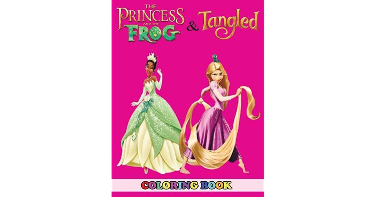 - Princess And The Frog And Tangled Coloring Book: 2 In 1 Coloring Book For  Kids And Adults, Activity Book, Great Starter Book For Children With Fun,  Easy, And Relaxing Coloring Pages By
