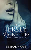 The Jersey Vignettes (The Russian Guns, #5.5)