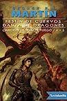 Festin de Cuervos + Danza de Dragones ( Canción de hielo y fuego #4 + #5 )