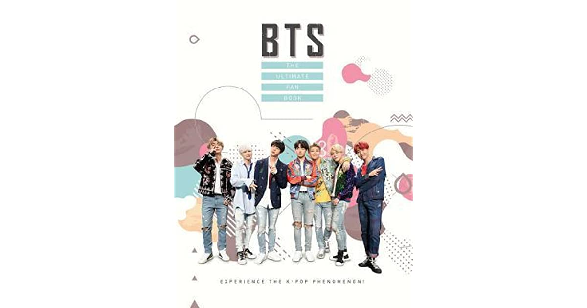 BTS: The Ultimate Fan Book: Experience the K-Pop Phenomenon