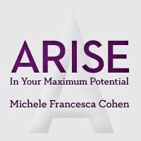 Arise: In Your Maximum Potential