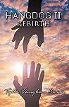 Rebirth (Hangdog #2)
