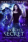Witch's Secret (Hemlock Chronicles, #4)