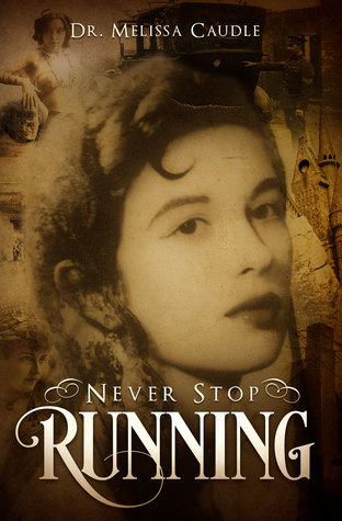 Never Stop Running by Melissa  Caudle