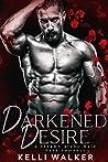 Darkened Desire: A Steamy Alpha Male Dark Romance