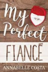 My Perfect Fiancé (Perfect Guy #2)