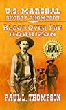 Blood Over The Horizon (U.S. Marshal Shorty Thompson #66)