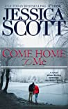 Come Home to Me by Jessica Scott