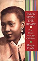 Tales from the Heart: True Stories from My Childhood