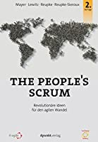 The People's Scrum: Revolutionäre Ideen für den agilen Wandel