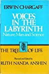 Voices in the Labyrinth: Nature, Man, and Science