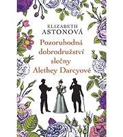 Pozoruhodná dobrodružství slečny Alethey Darcyové (Darcy, #2)