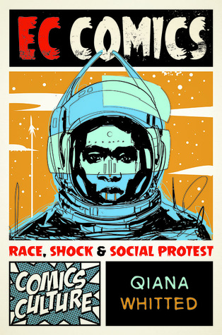 EC Comics : race, shock, and social protest / Qiana Whitted