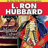 Mr. Tidwell Gunner: A 19th-Century Seafaring Saga of War, Self-reliance, and Survival