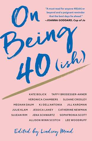 On Being 40 by Lindsey Mead