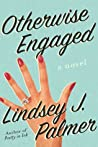 Otherwise Engaged: A Novel