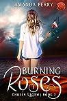 Burning Roses (Chosen Storm Book 2)
