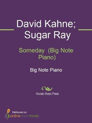 Someday (Big Note Piano) David Kahne, Richard Bradley, Sugar Ray