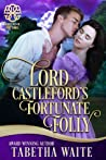 Lord Castleford's Fortunate Folly
