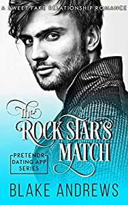 The Rock Star's Match: A Sweet Fake Relationship Romance (Pretendr Dating App Series)