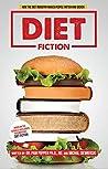 Diet Fiction: How...