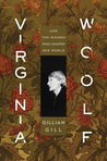 Virginia Woolf: And the Women Who Shaped Her World
