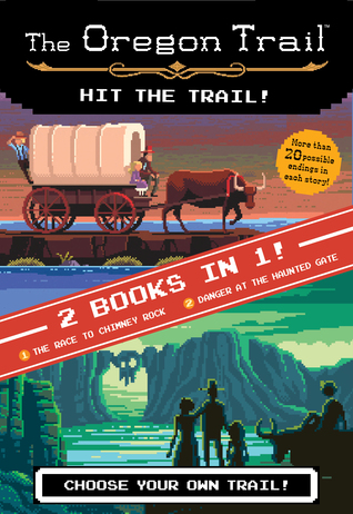 The Hit the Trail! (Two Books in One): The Race to Chimney Rock and Danger at the Haunted Gate