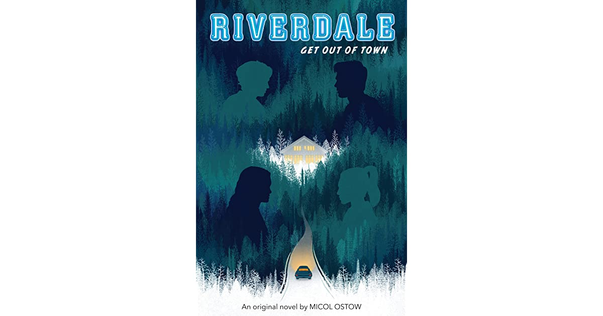 Get Out Of Town Riverdale 2 By Micol Ostow