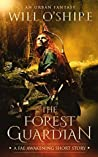 The Forest Guardian: An Urban Fantasy (The Fae Awakening)
