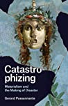 Catastrophizing by Gerard Passannante
