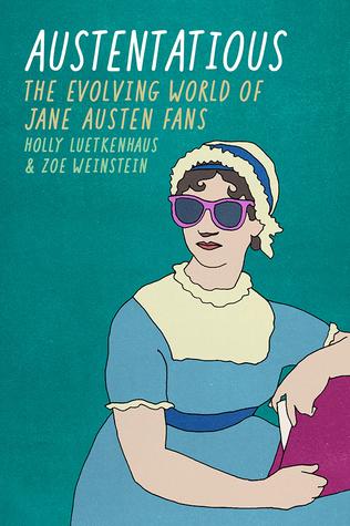 Austentatious: The Evolving World of Jane Austen Fans