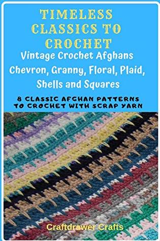Timeless Classics to Crochet - Vintage Crochet Afghans