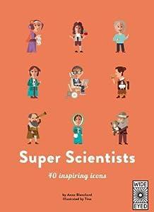 Super Scientists: 40 inspiring icons