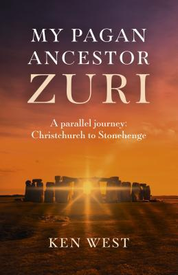 My Pagan Ancestor Zuri: A Parallel Journey: Christchurch to Stonehenge