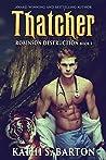 Thatcher: Robinson Destruction – Paranormal Tiger Shifter Romance