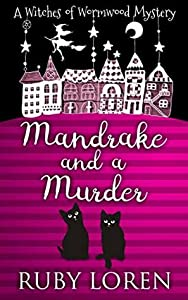 Mandrake and a Murder (The Witches of Wormwood Mysteries #1)