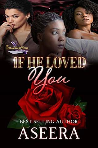 If He Loved You by Aseera