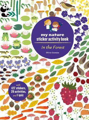 In the Forest: My Nature Sticker Activity Book (127 stickers, 29 activities, 1 quiz)
