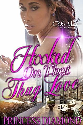 Hooked On That Thug Love: An Urban Fiction Romance