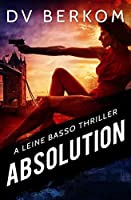 Absolution: A Leine Basso Thriller