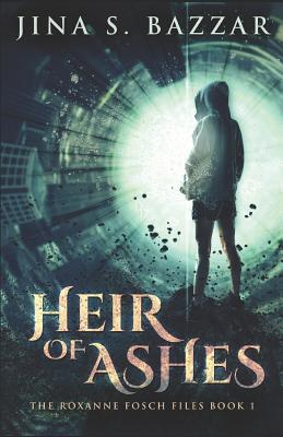 Heir of Ashes (The Roxanne Fosch Files, #1)