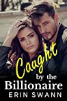 Caught by the Billionaire (Covington Billionaires #7)