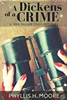 A Dickens of a Crime: A Meg Miller Cozy Mystery (Meg Miller Cozy Mystery Series)