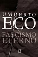 O Fascismo Eterno